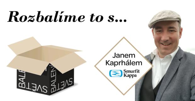 Rozbalíme to s… Janem Kaprhálem, innovation & marketing managerem, Smurfit Kappa