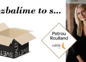 Rozbalíme to s… Petrou Roulland, head of private brand BEZ KOMPROMISU, Rohlik.cz