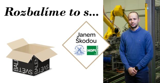 Rozbalíme to s Janem Škodou, corporate PR & marketing managerem, Hollandia Karlovy Vary a HOPI Holding