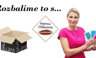 Rozbalíme to sPetrou Tříškovou, marketingovou ředitelkou společnosti Chocoland