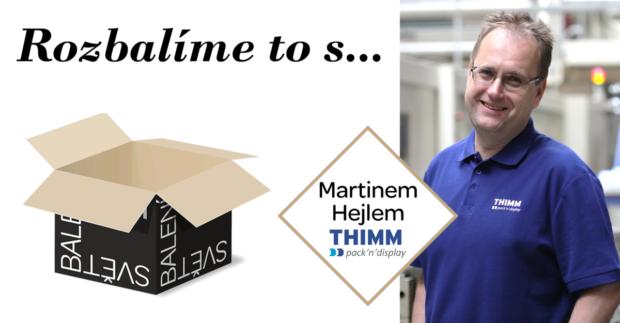 Rozbalíme to s Martinem Hejlem, jednatelem THIMM pack'n'display