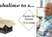 Rozbalíme to s Pavlem Milanem Černým, zakladatelem e-shopu Econea