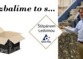 Rozbalíme to se Štěpánem Ledvinou, expertem na cirkulární ekonomiku ve společnosti Tetra Pak